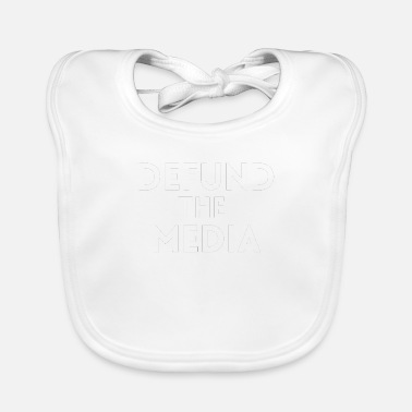 Political Issues DEFUND THE MEDIA White Text - Political Issues - Baby Bib