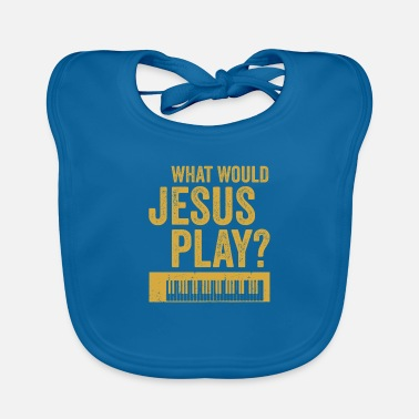 Raver What would jesus play Synthesizer Musiker Geschenk - Lätzchen