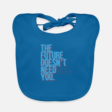 Programmemer The future doesn't need you Programming Admin - Baby Bib
