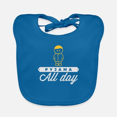 Bed Underwear Throughout The Day In Your Pajamas! - Baby Bib