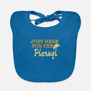 Just Here For The Pierogi - Baby Bib