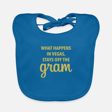 Funny Vegas What Happens In Vegas Stays Off The Gram - Baby Bib