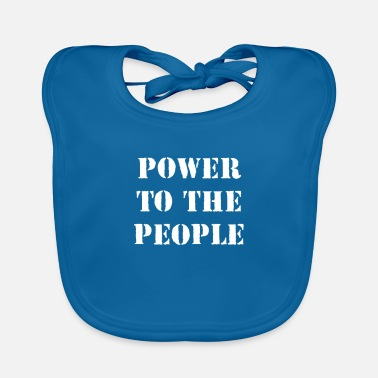 Politics Power To The People Politics Political - Baby Bib