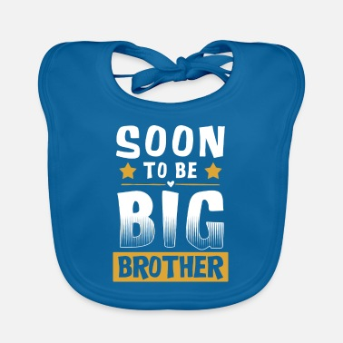 Big Soon To Be Big Brother - Big Brother - Baby Bib