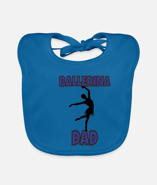 Ballet Dancer Baby Bibs - Ballerina Girl Dad Father Papa Dance Dancer Arch - Baby Bib peacock-blue