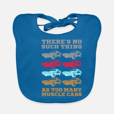 Muscle There Are Not Too Many Muscle Cars Gift - Baby Bib
