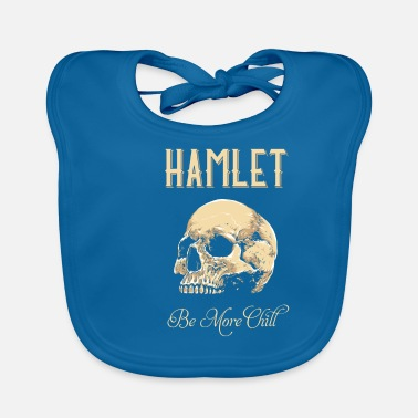 Tempest Hamlet Be More Chill graphic | Funny print Quotes - Baby Bib