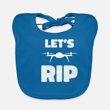 Super Lets Rip - drone, quadrocopter, flight, crash - Baby Bib