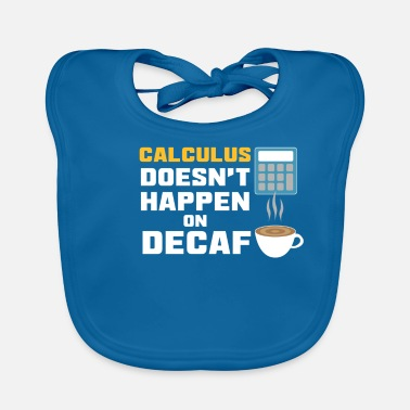 Calculus Mathematician Funny calculus - Baby Bib