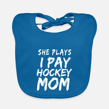 Csv She Plays I Pay Hockey Mom - Baby Bib