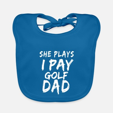 Csv She Plays I Pay Golf Dad - Baby Bib