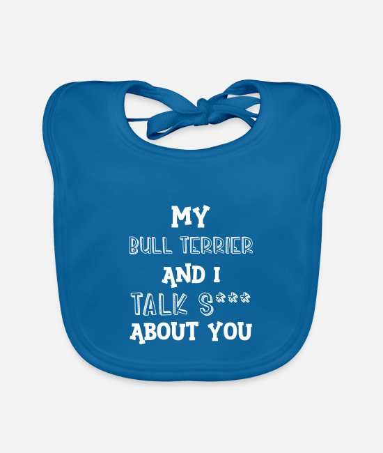 Doggo Baby Bibs - My Bull Terrier And I Talk S*** About You - Baby Bib peacock-blue