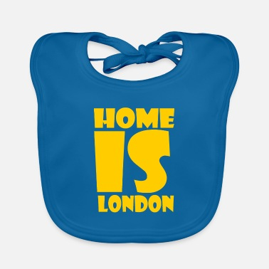 London London - At home is London - Baby Bib