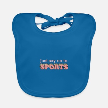 Sports Say No to Sports - Baby Bib
