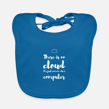 Coder There is no cloud - Baby Bib