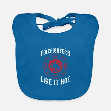 Quote Meme Firefighter Design Quote Like It Hot - Baby Bib
