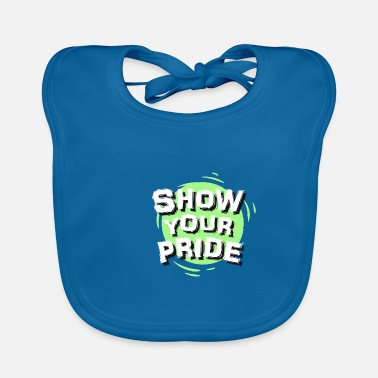 Classy Show your pride - Baby Bib