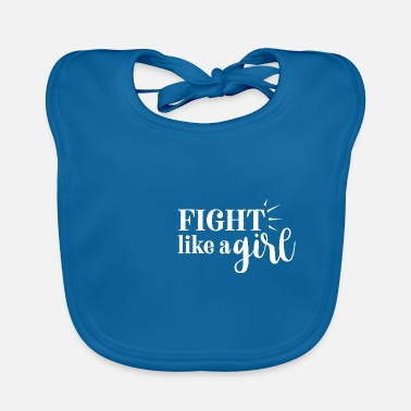 Fight Like A Girl fight like a girl gift fighting girl fight - Baby Bib