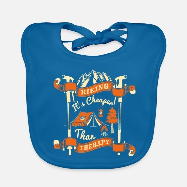 Hiking Its's Cheaper than therapy - Baby Bib