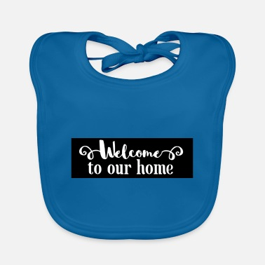 Welcome WELCOME gift welcome home - Baby Bib