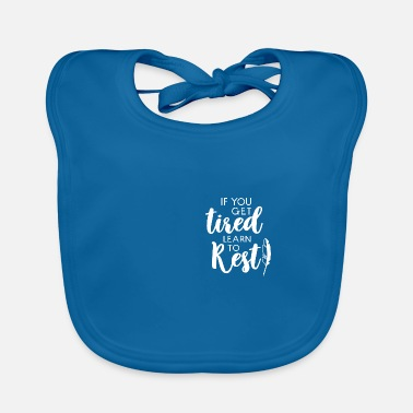 Rest learn to rest gift tired rest learning - Baby Bib