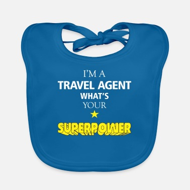 Travel Agent Travel agent - I'm a Travel agent what's your - Baby Bib