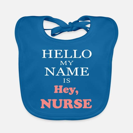 Nurse Top Baby Clothes - Nurse - Hello my name is hey, Nurse - Baby Bib peacock-blue