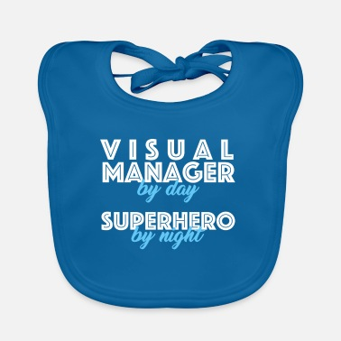 Visualization Visual Manager - Visual Manager by day, Superhero - Baby Bib