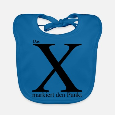 Mark Something The X marks the point - Baby Bib