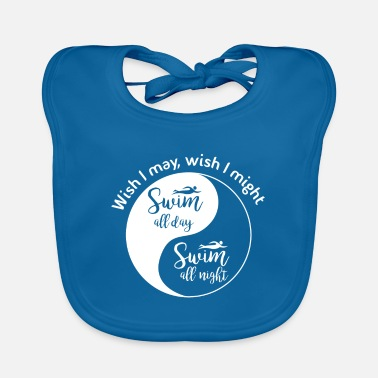 All Might Wish I may, wish I might swim all day, swim all ni - Baby Bib
