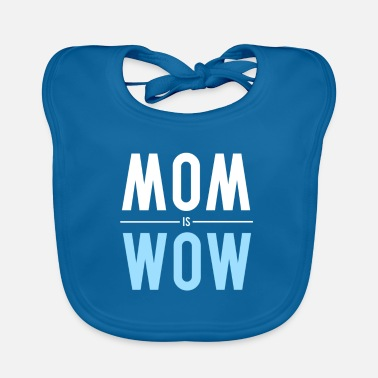 MOM is WOW - Gift - Shirt - Lätzchen