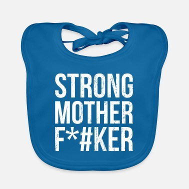 Helmet Strong Mother F * cker Fitness gym workout gift - Baby Bib