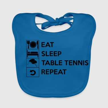 Eat sleep table tennis repeat / Tischtennis - Baby Bio-Lätzchen