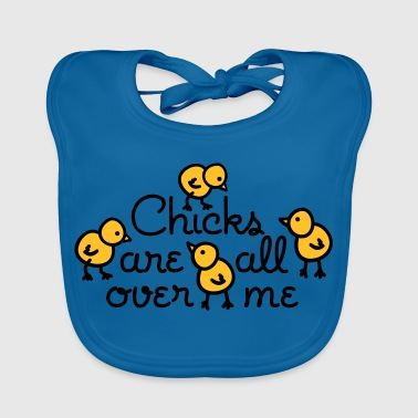 Chicks are all over me - Bio-slabbetje voor baby's