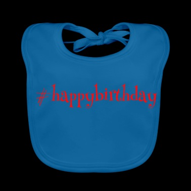 #happy Birthday - Baby Organic Bib