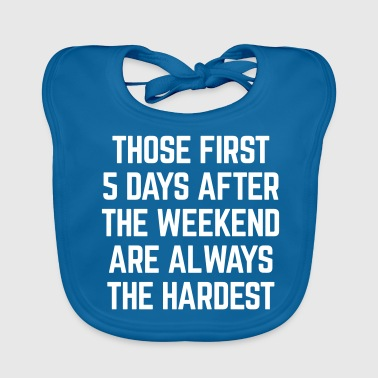 After The Weekend Funny Quote - Baby Organic Bib