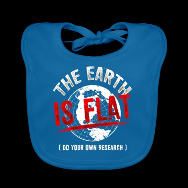 The Earth is Flat - Flat Earth - Gift T-Shirt - Baby Organic Bib