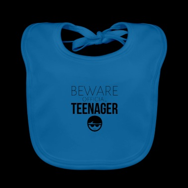 Beware of the official teenager - Baby Organic Bib