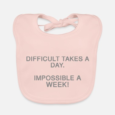 Days Of The Week Difficult takes a day. Impossible a week! - Baby Organic Bib