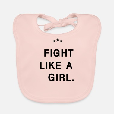 Fight Like A Girl Fight like a girl - fight like a girl - Baby Bib