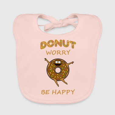 Donut Worry Be Happy Funny Humorous Novelty Design - Baby Organic Bib