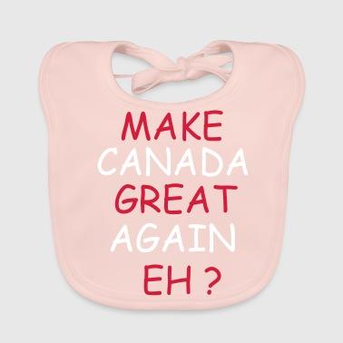 hacer que Canadá vuelva a ser grandioso eh - Babero ecológico bebé 30952ae83fb84