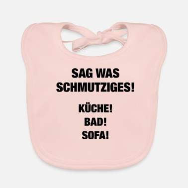 Shop Dirty Sayings Baby Bibs Online Spreadshirt