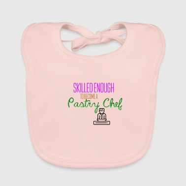 Pastry Chef Skilled enough to become a pastry chef - Baby Organic Bib