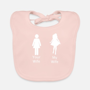 Wife My Wife your Wife - Baby Bib