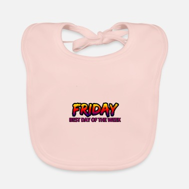 Day Of The Week Friday's best day of the week - Baby Bib