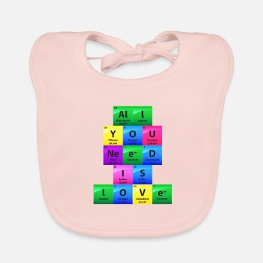Periodic Table All You Need Is Love Periodic Table Elements Gift - Baby Organic Bib