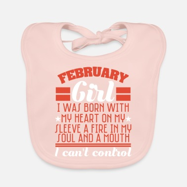 Born In Febuary Born in February? A February Girl? February Girl - Baby Bib