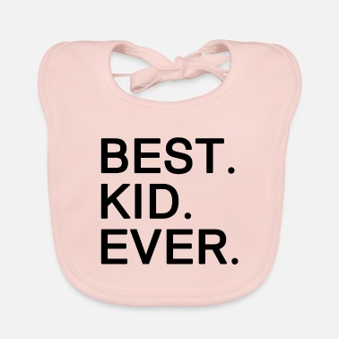 Kid Best Kid Ever. Motivational Gifts for Kids.Awesome - Baby Bib