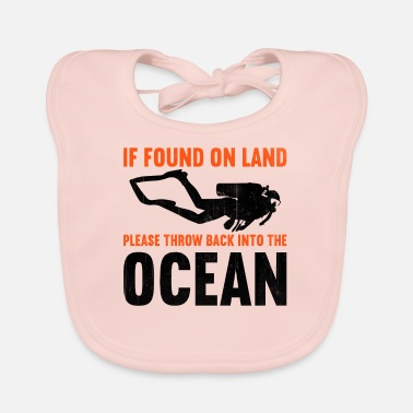 Water If found on land, please throw back into the ocean - Baby Bib